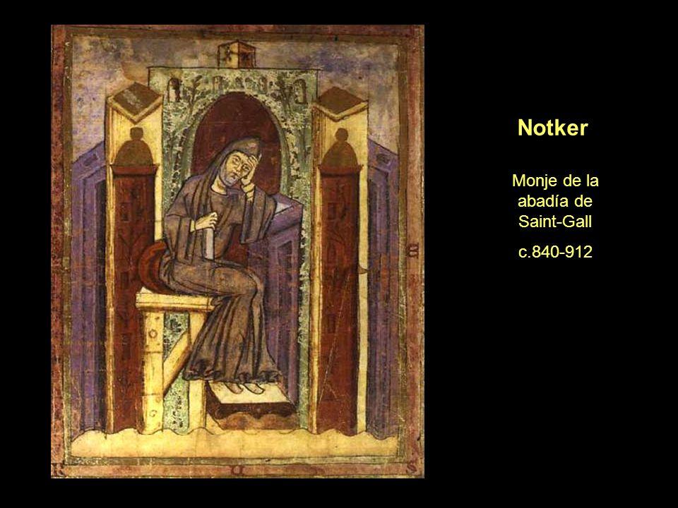 Notker Monje de la abadía de Saint-Gall c.840-912