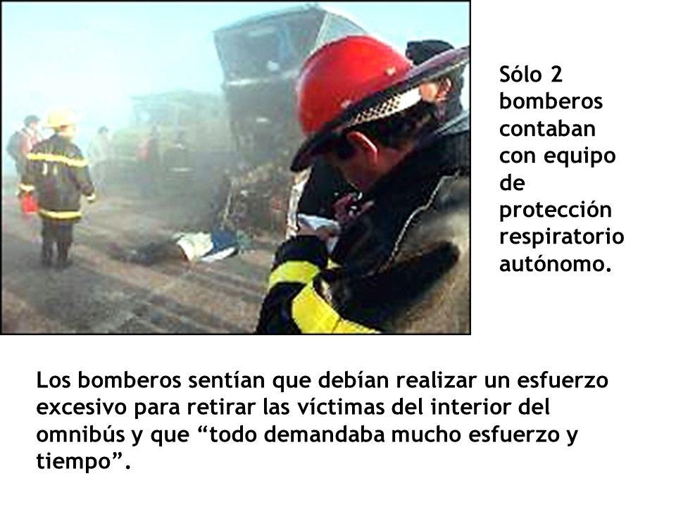 Los bomberos sentían que debían realizar un esfuerzo excesivo para retirar las víctimas del interior del omnibús y que todo demandaba mucho esfuerzo y