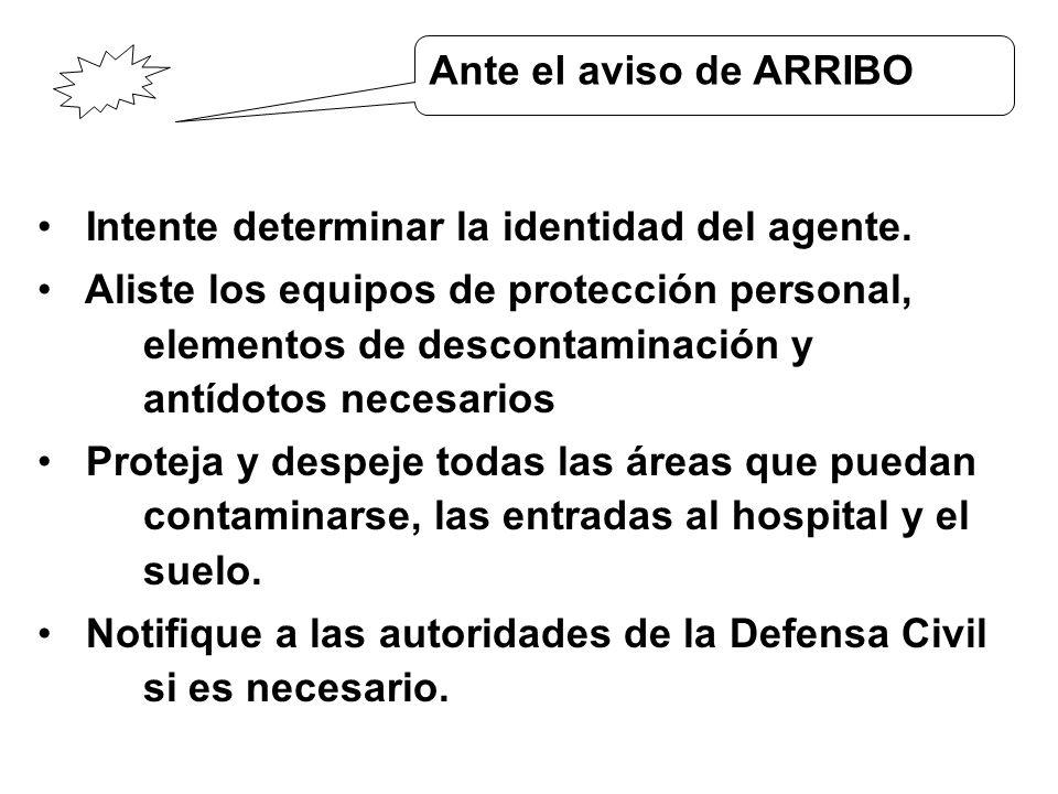 Intente determinar la identidad del agente. Aliste los equipos de protección personal, elementos de descontaminación y antídotos necesarios Proteja y