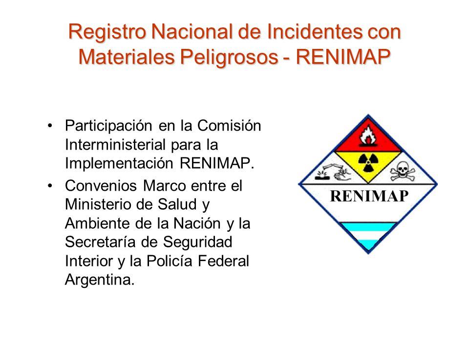 Registro Nacional de Incidentes con Materiales Peligrosos - RENIMAP Participación en la Comisión Interministerial para la Implementación RENIMAP. Conv