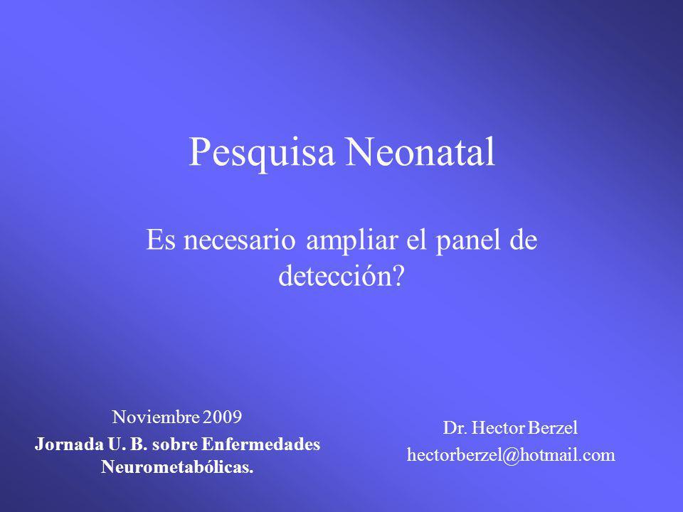 Pesquisa Neonatal Es necesario ampliar el panel de detección.