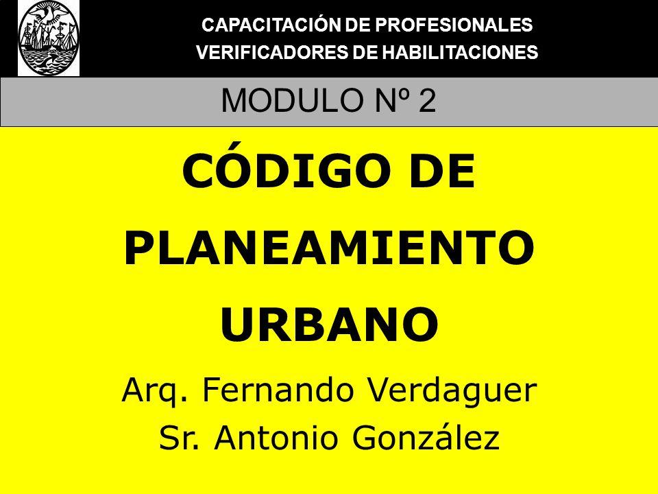 CAPACITACIÓN DE PROFESIONALES VERIFICADORES DE HABILITACIONES MODULO Nº 2 CÓDIGO DE PLANEAMIENTO URBANO TEMARIO SECCIÓN 1: GENERALIDADES Definición de términos técnicos.