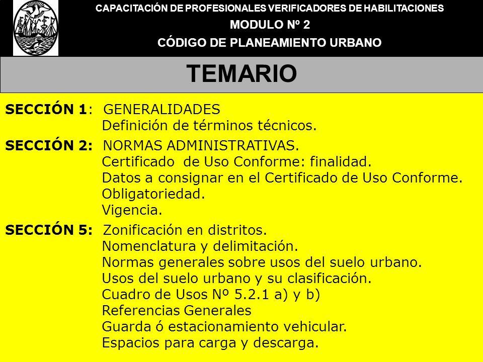 CAPACITACIÓN DE PROFESIONALES VERIFICADORES DE HABILITACIONES MODULO Nº 2 CÓDIGO DE PLANEAMIENTO URBANO TEMARIO SECCIÓN 1: GENERALIDADES Definición de