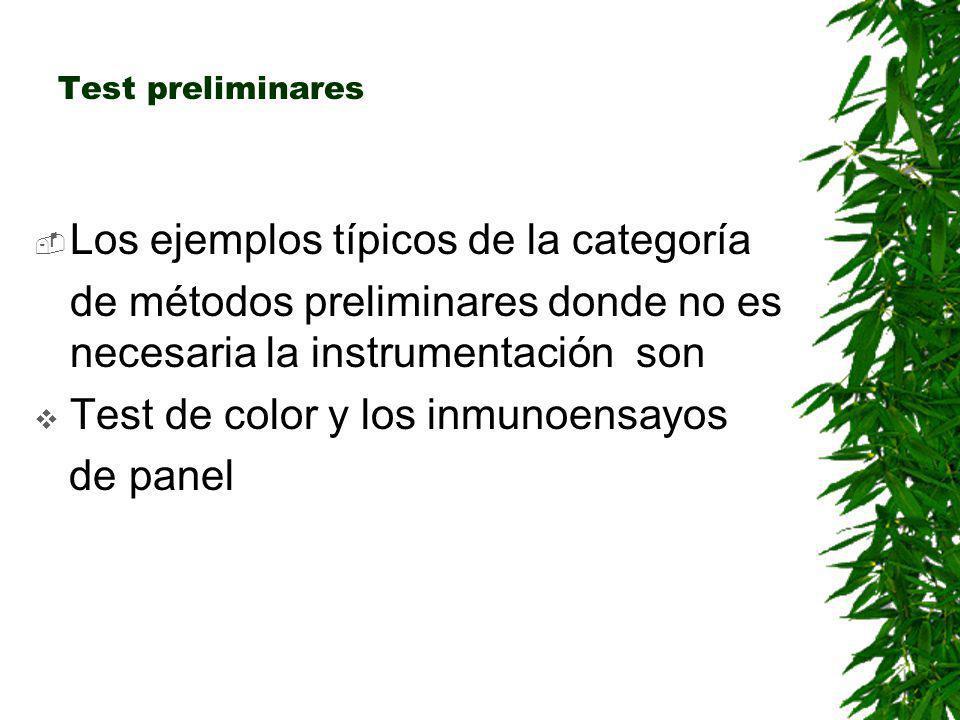 Test preliminares Métodos preliminares que requieren instrumentación Radio inmunoensayo Enzimo inmunoensayo Fluorescencia polarizada Luminiscencia