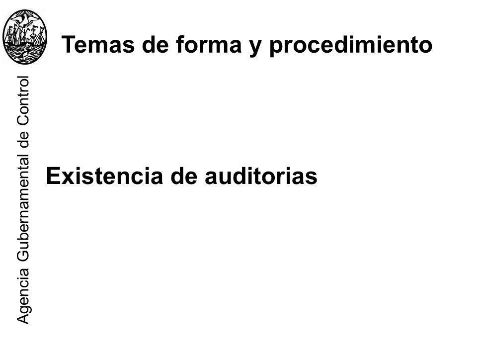 Existencia de auditorias Temas de forma y procedimiento Agencia Gubernamental de Control