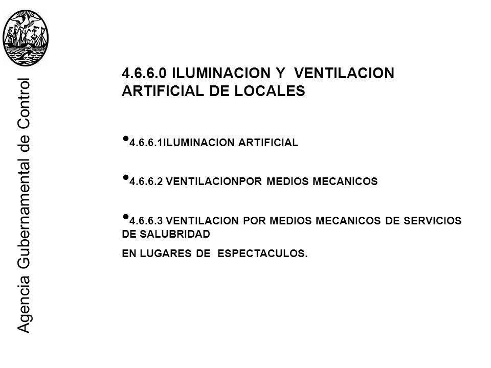 4.6.6.0 ILUMINACION Y VENTILACION ARTIFICIAL DE LOCALES 4.6.6.1ILUMINACION ARTIFICIAL 4.6.6.2 VENTILACIONPOR MEDIOS MECANICOS 4.6.6.3 VENTILACION POR