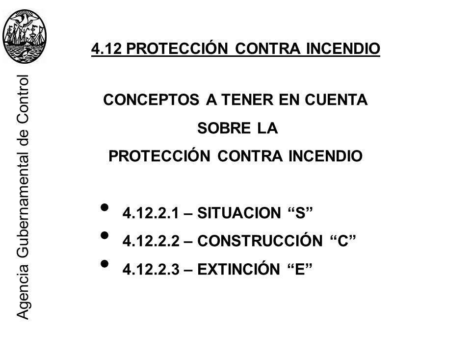 CONCEPTOS A TENER EN CUENTA SOBRE LA PROTECCIÓN CONTRA INCENDIO 4.12.2.1 – SITUACION S 4.12.2.2 – CONSTRUCCIÓN C 4.12.2.3 – EXTINCIÓN E 4.12 PROTECCIÓ