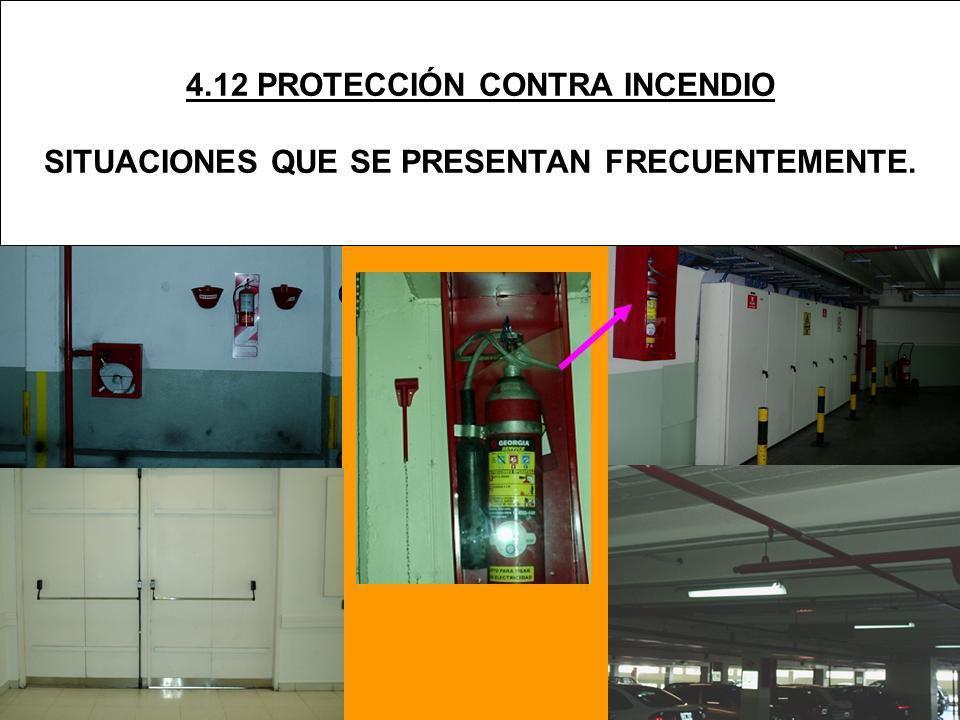 4.12 PROTECCIÓN CONTRA INCENDIO SITUACIONES QUE SE PRESENTAN FRECUENTEMENTE.