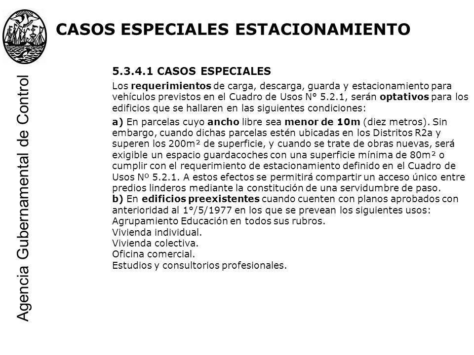 5.3.4.1 CASOS ESPECIALES Los requerimientos de carga, descarga, guarda y estacionamiento para vehículos previstos en el Cuadro de Usos N° 5.2.1, serán