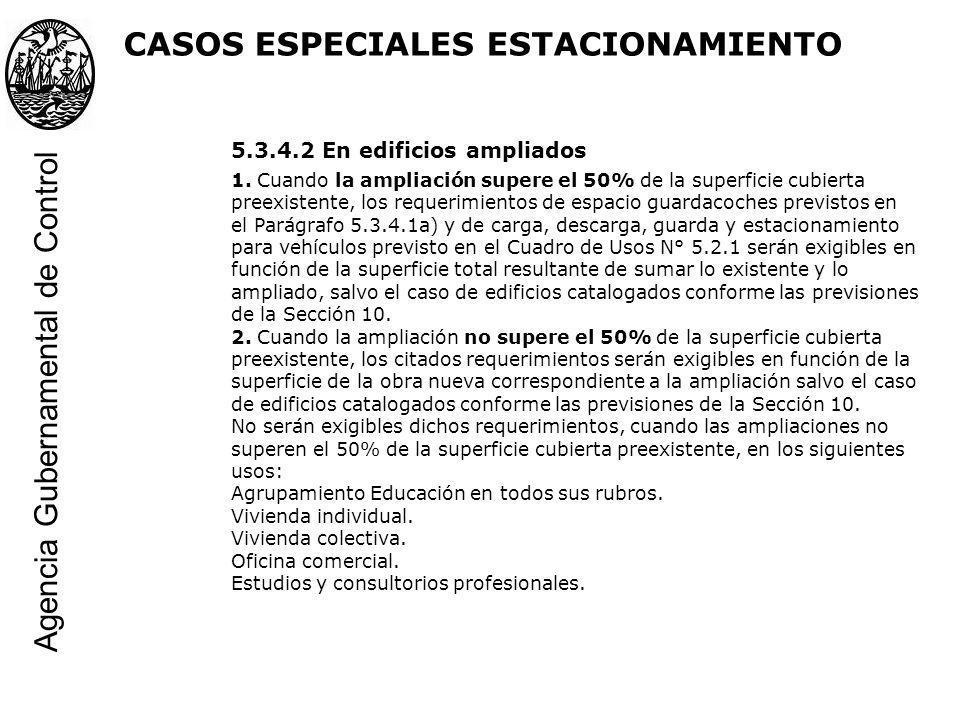 5.3.4.2 En edificios ampliados 1. Cuando la ampliación supere el 50% de la superficie cubierta preexistente, los requerimientos de espacio guardacoche