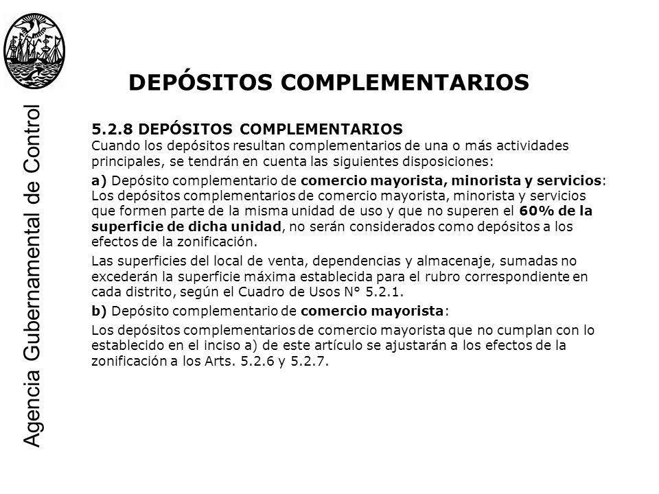 5.2.8 DEPÓSITOS COMPLEMENTARIOS Cuando los depósitos resultan complementarios de una o más actividades principales, se tendrán en cuenta las siguiente