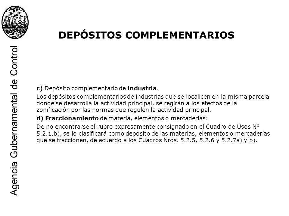 c) Depósito complementario de industria. Los depósitos complementarios de industrias que se localicen en la misma parcela donde se desarrolla la activ