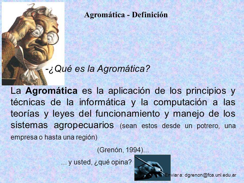 Agromática - Definición -¿Qué es la Agromática? La Agromática es la aplicación de los principios y técnicas de la informática y la computación a las t