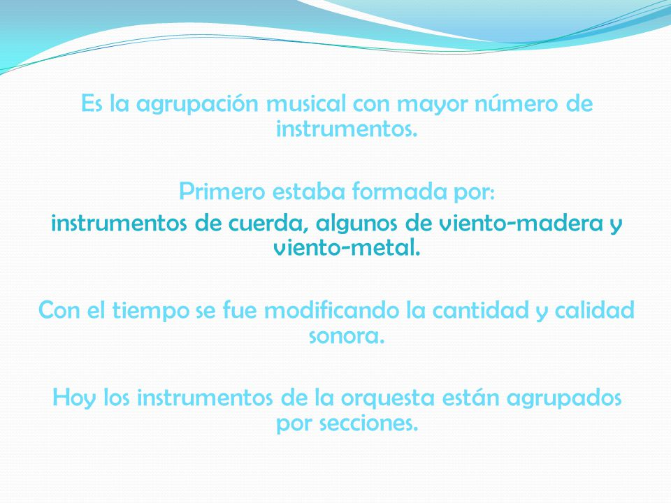Es la agrupación musical con mayor número de instrumentos.