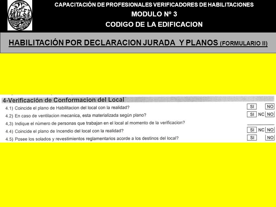CAPACITACIÓN DE PROFESIONALES VERIFICADORES DE HABILITACIONES MODULO Nº 3 CODIGO DE LA EDIFICACION HABILITACIÓN POR DECLARACION JURADA Y PLANOS (FORMULARIO II)