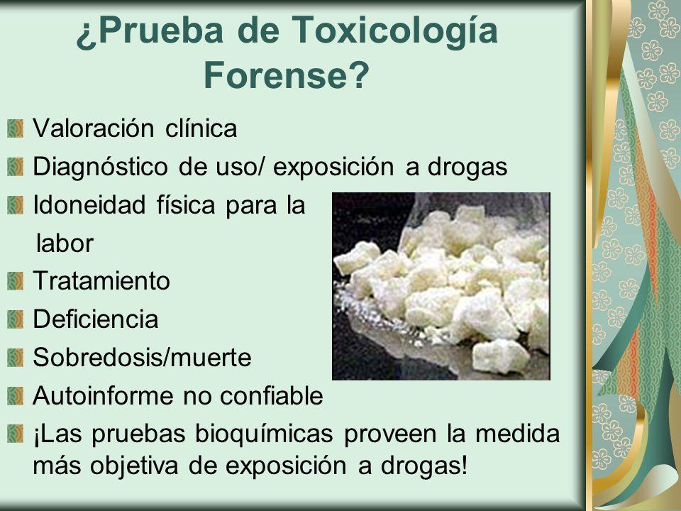¿Prueba de Toxicología Forense.