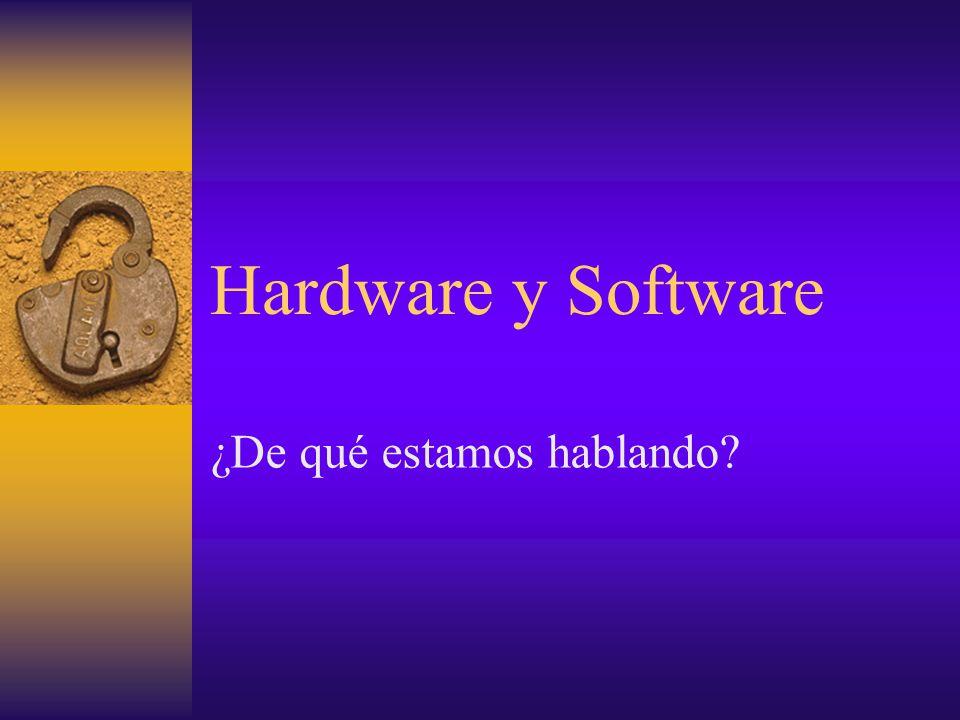 Hardware y Software ¿De qué estamos hablando?