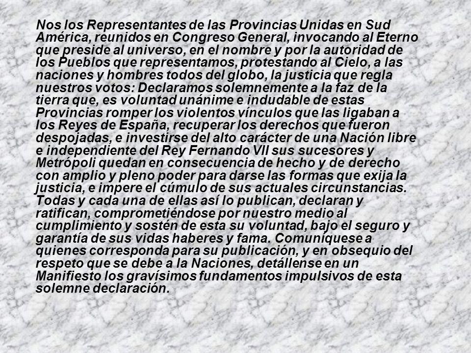 Acta de la independencia En la benemérita y muy digna Ciudad de san Miguel de Tucumán a nueve días del mes de Julio de mil ochocientos diez y seis. As