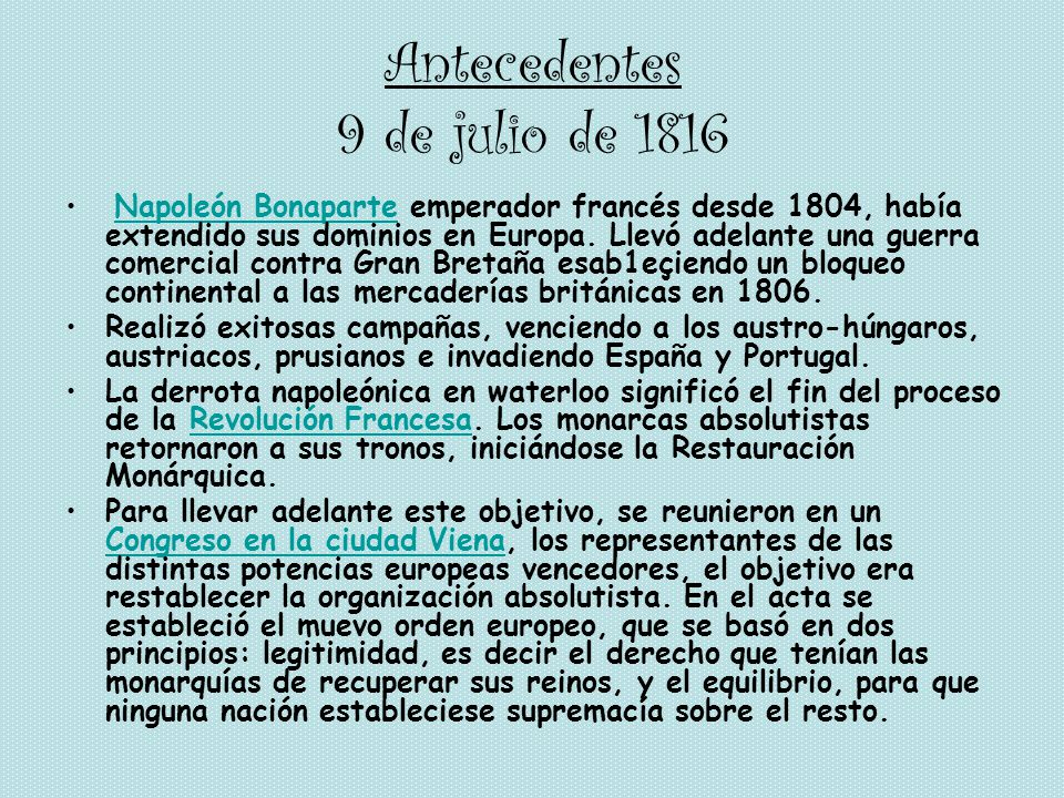 9 DE JULIO de 1816 La Declaración de la Independencia fue, básicamente un acto de coraje, una especie de gran compadrada en el peor momento de la eman