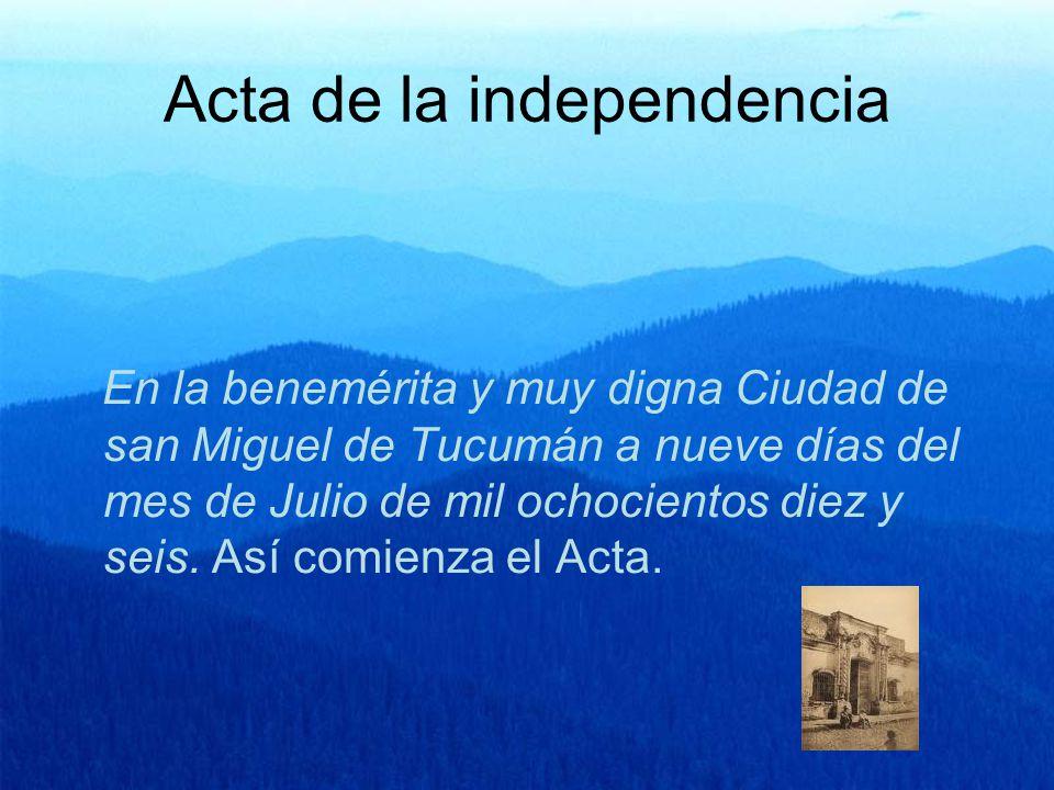 Como se declaró la independencia El 9 de julio de 1816, el Congreso de Tucumán resolvió tratar la Declaración de la Independencia. Presidía la sesión