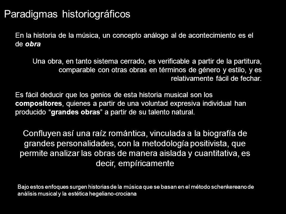 En la historia de la música, un concepto análogo al de acontecimiento es el de obra Una obra, en tanto sistema cerrado, es verificable a partir de la