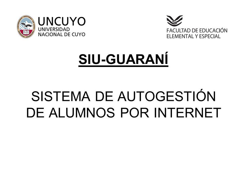 SISTEMA DE AUTOGESTIÓN DE ALUMNOS POR INTERNET SIU-GUARANÍ
