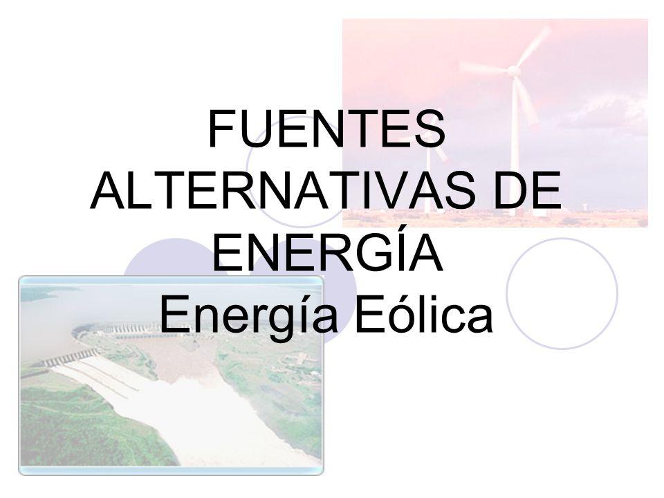 FUENTES ALTERNATIVAS DE ENERGÍA Energía Eólica