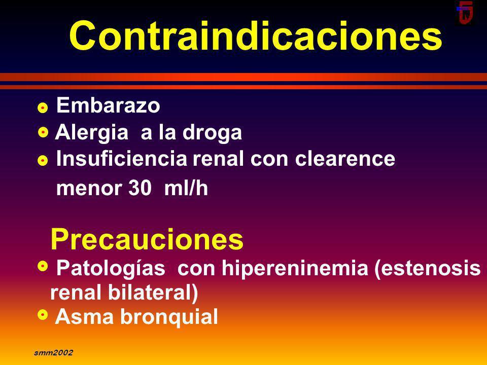 smm2002 Hipotensión arterial Disfunción hemodinámica renal (estenosis renal bilateral o estenosis de arteria renal en monorenos) Tos Angioedema Protei