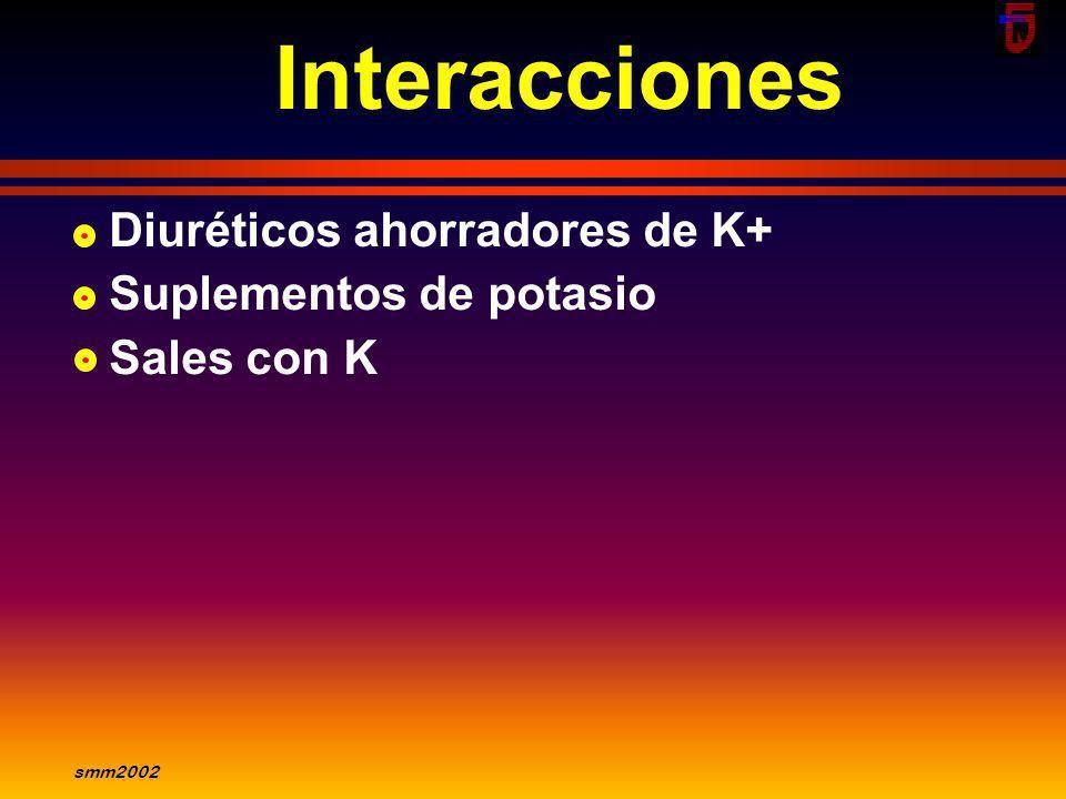 smm2002 Hipotensión arterial Mareos Alteraciones cutáneas: exantema,prurito Gastrointestinales: diarrea, valores elevados de TGP Músculo-esqueléticas: