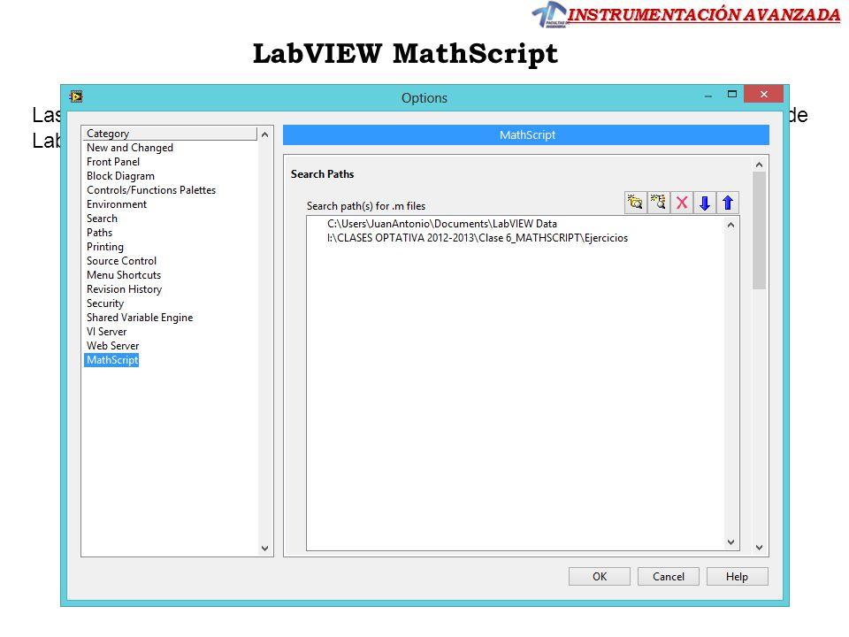 INSTRUMENTACIÓN AVANZADA Las funciones tienen que estar grabadas en el directorio de trabajo -por defecto de LabVIEW Data-. LabVIEW MathScript