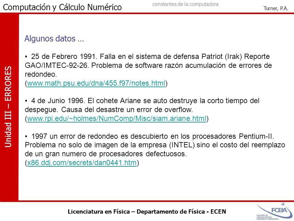 Licenciatura en Física – Departamento de Física - ECEN Computación y Cálculo Numérico Turner, P.A. Unidad III – ERRORES 25 de Febrero 1991. Falla en e