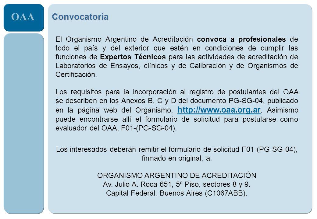 OAA El Organismo Argentino de Acreditación convoca a profesionales de todo el país y del exterior que estén en condiciones de cumplir las funciones de