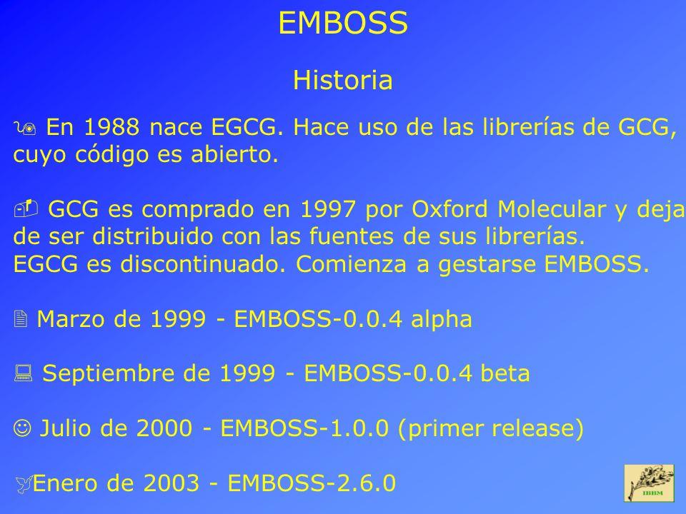 EMBOSS Historia 9 En 1988 nace EGCG. Hace uso de las librerías de GCG, cuyo código es abierto.  GCG es comprado en 1997 por Oxford Molecular y deja d
