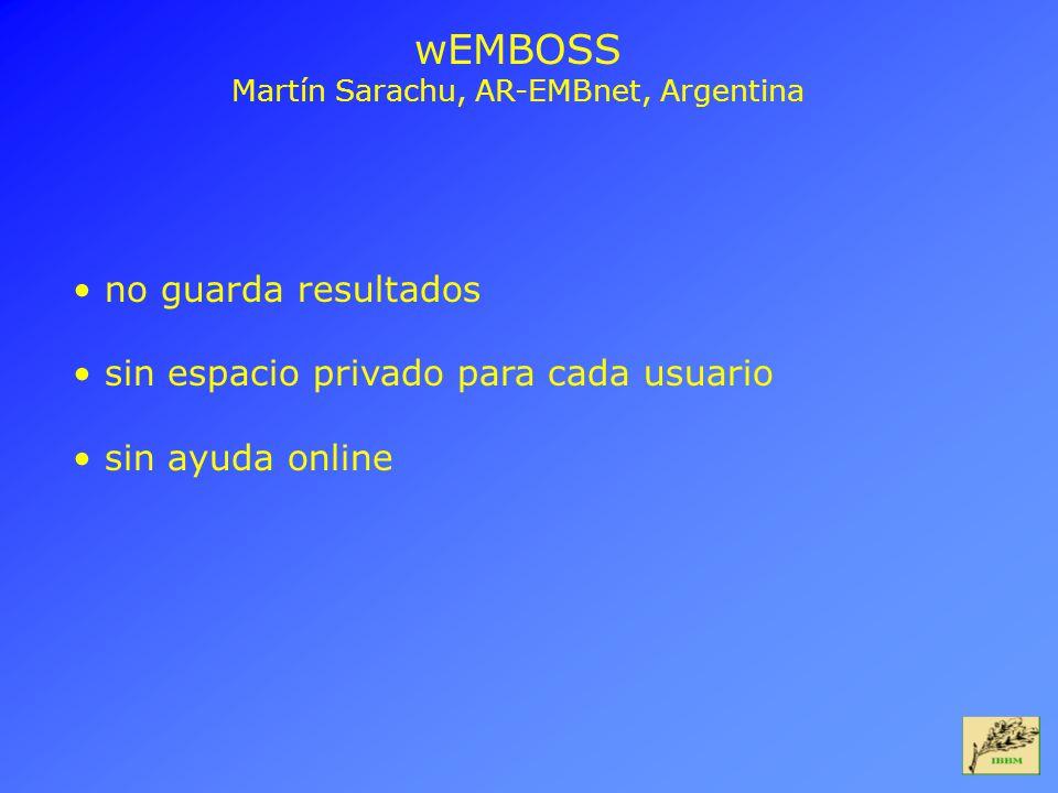 wEMBOSS Martín Sarachu, AR-EMBnet, Argentina no guarda resultados sin espacio privado para cada usuario sin ayuda online