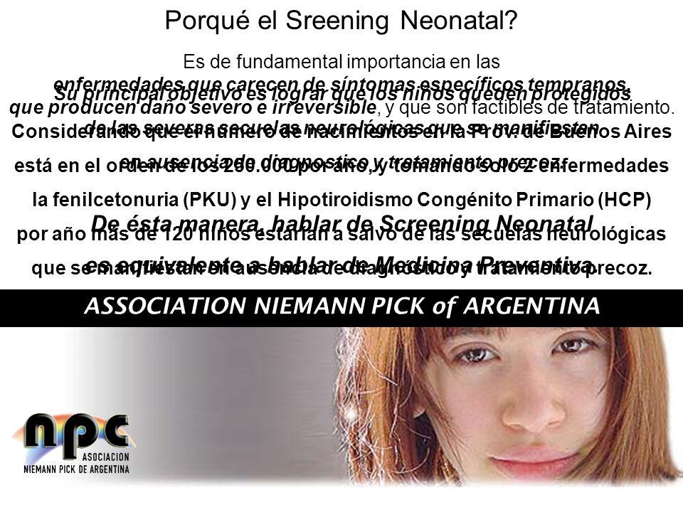 ASSOCIATION NIEMANN PICK of ARGENTINA Es de fundamental importancia en las enfermedades que carecen de síntomas específicos tempranos, que producen da
