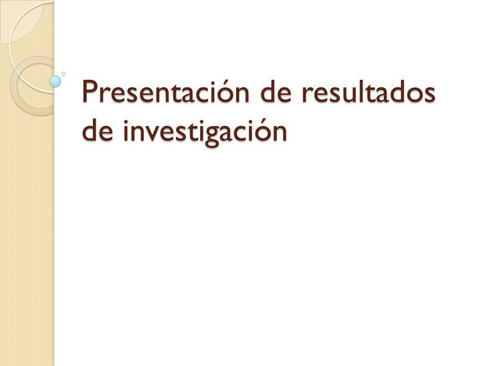 Presentación de resultados de investigación