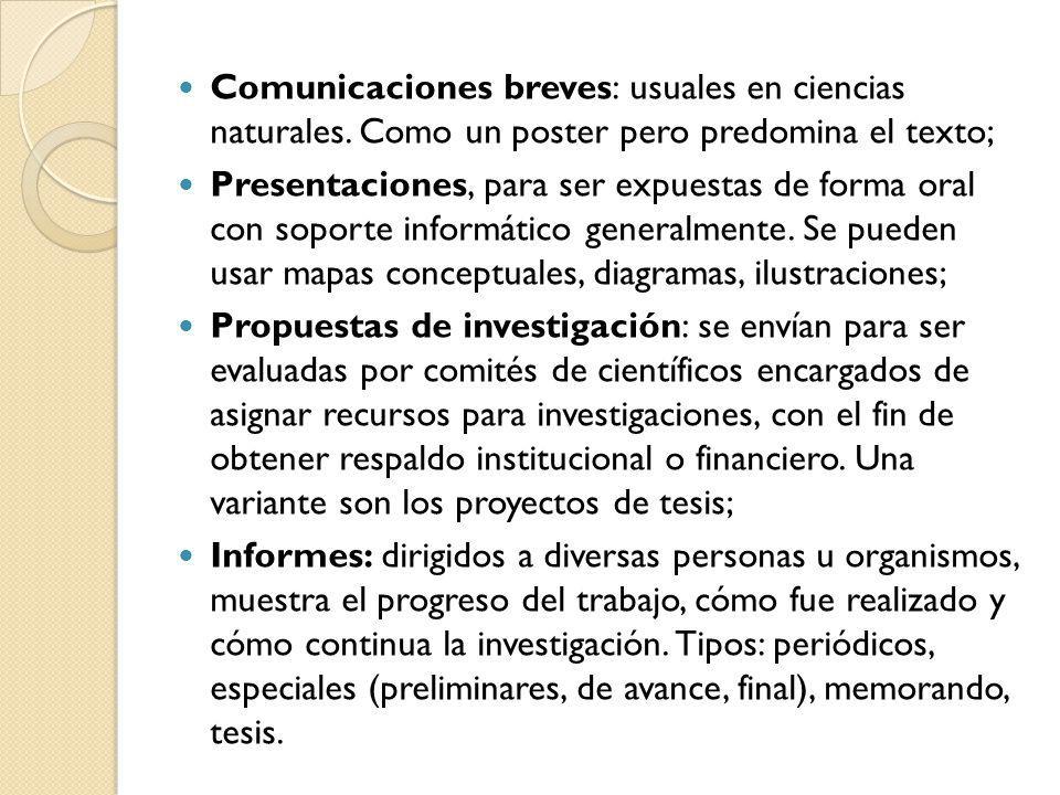 Comunicaciones breves: usuales en ciencias naturales. Como un poster pero predomina el texto; Presentaciones, para ser expuestas de forma oral con sop