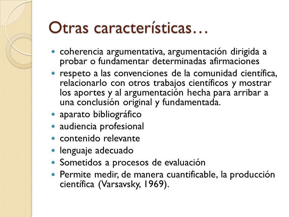 Otras características… coherencia argumentativa, argumentación dirigida a probar o fundamentar determinadas afirmaciones respeto a las convenciones de