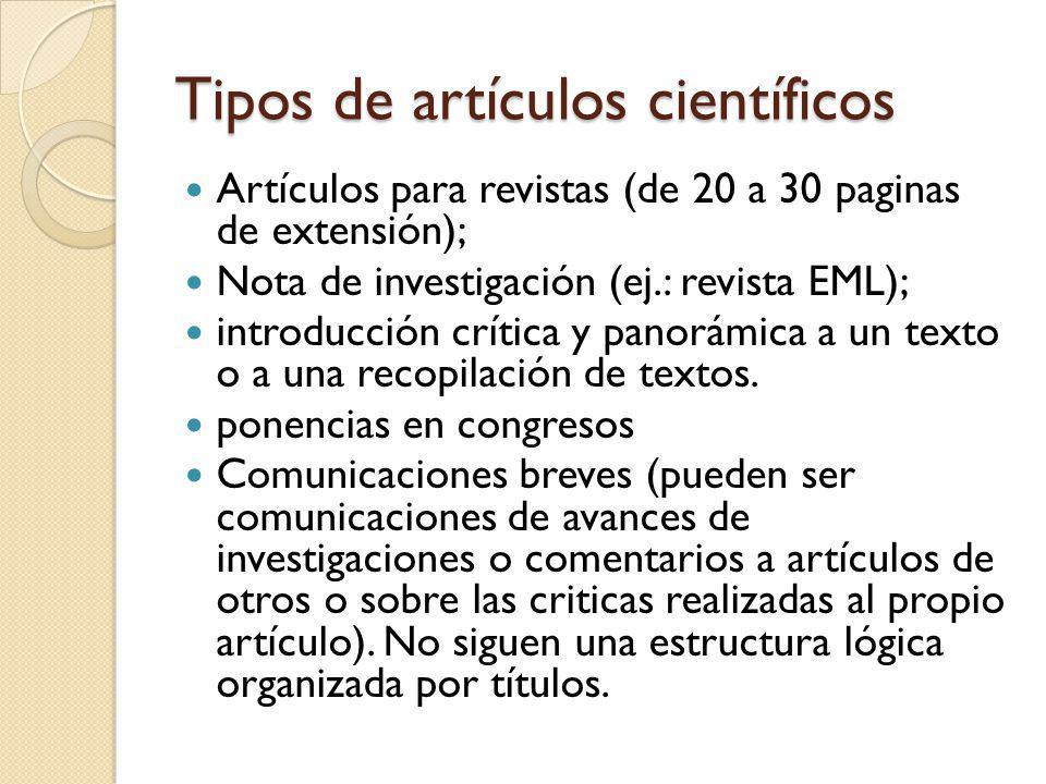 Tipos de artículos científicos Artículos para revistas (de 20 a 30 paginas de extensión); Nota de investigación (ej.: revista EML); introducción críti