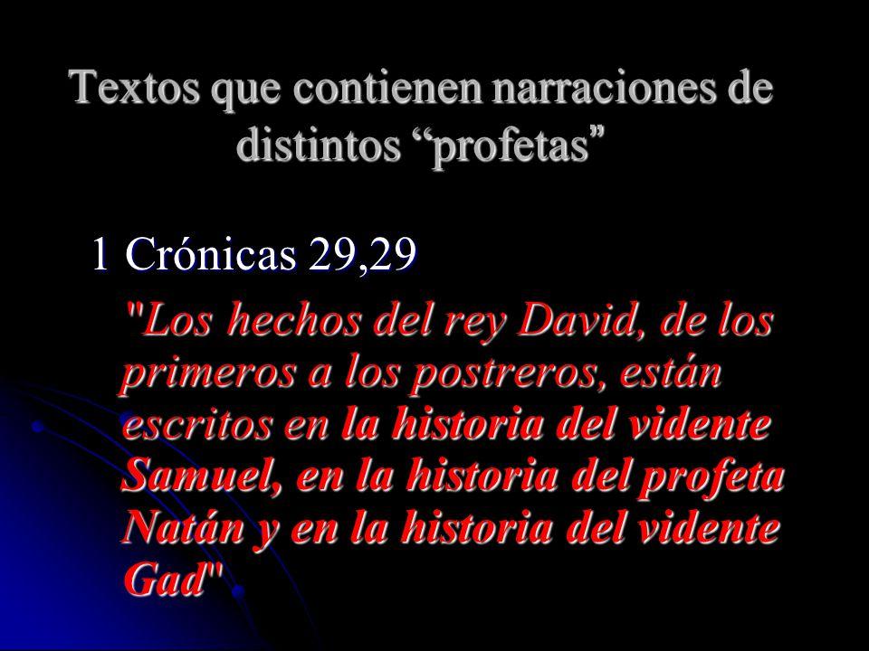 Textos que contienen narraciones de distintos profetas Textos que contienen narraciones de distintos profetas 1 Crónicas 29,29