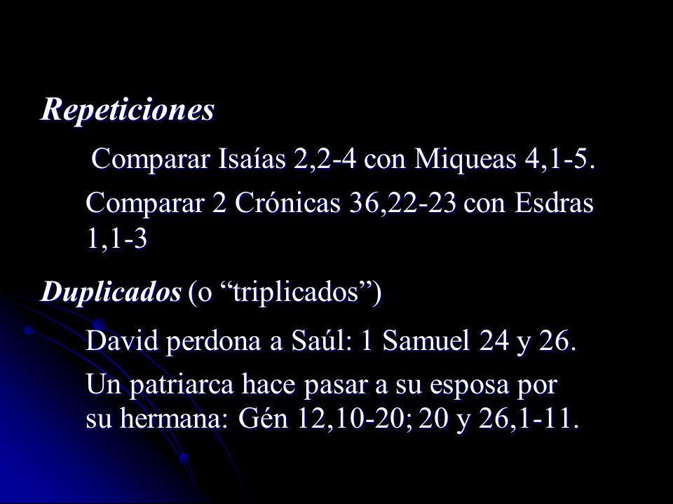 Repeticiones Comparar Isaías 2,2-4 con Miqueas 4,1-5. Comparar Isaías 2,2-4 con Miqueas 4,1-5. Comparar 2 Crónicas 36,22-23 con Esdras Comparar 2 Crón
