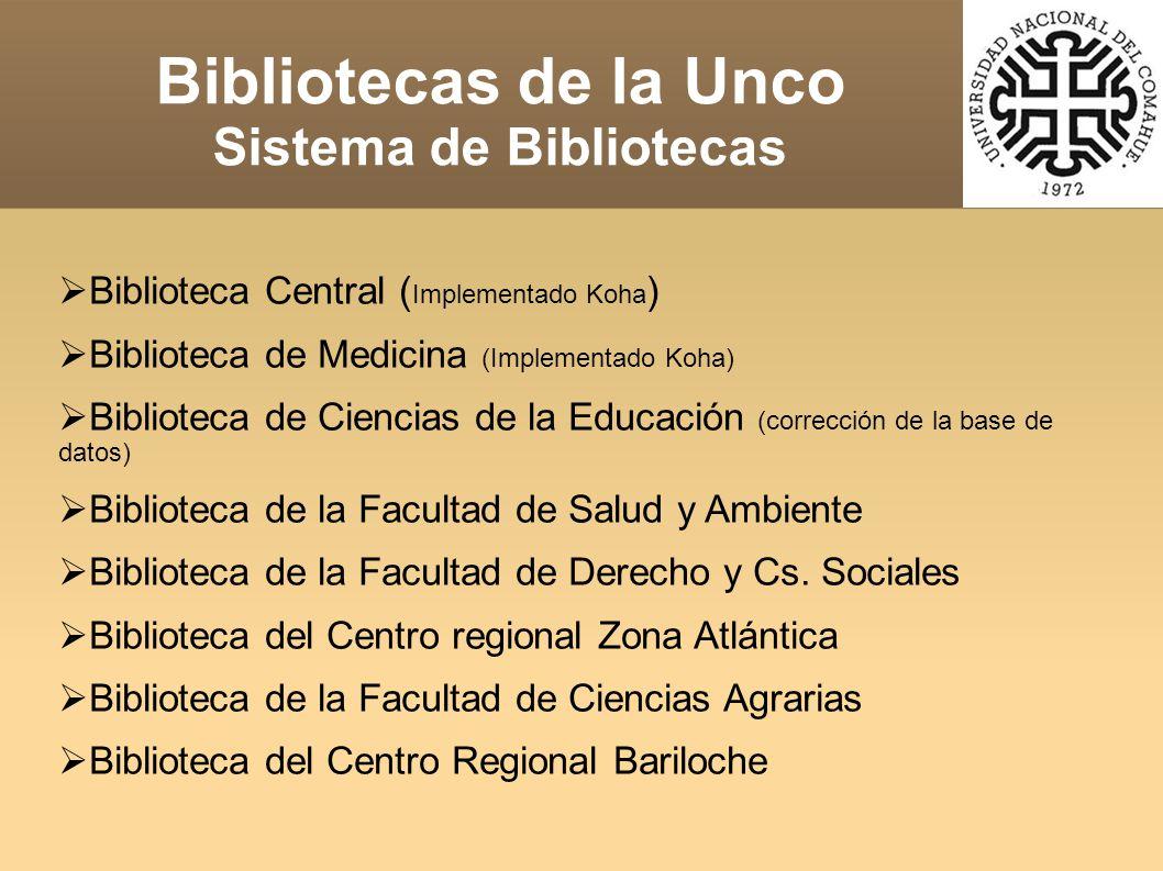 Bibliotecas de la Unco Todas las bibliotecas tienen informatizados sus catálogos, base de socios y en algunos casos los Préstamos.
