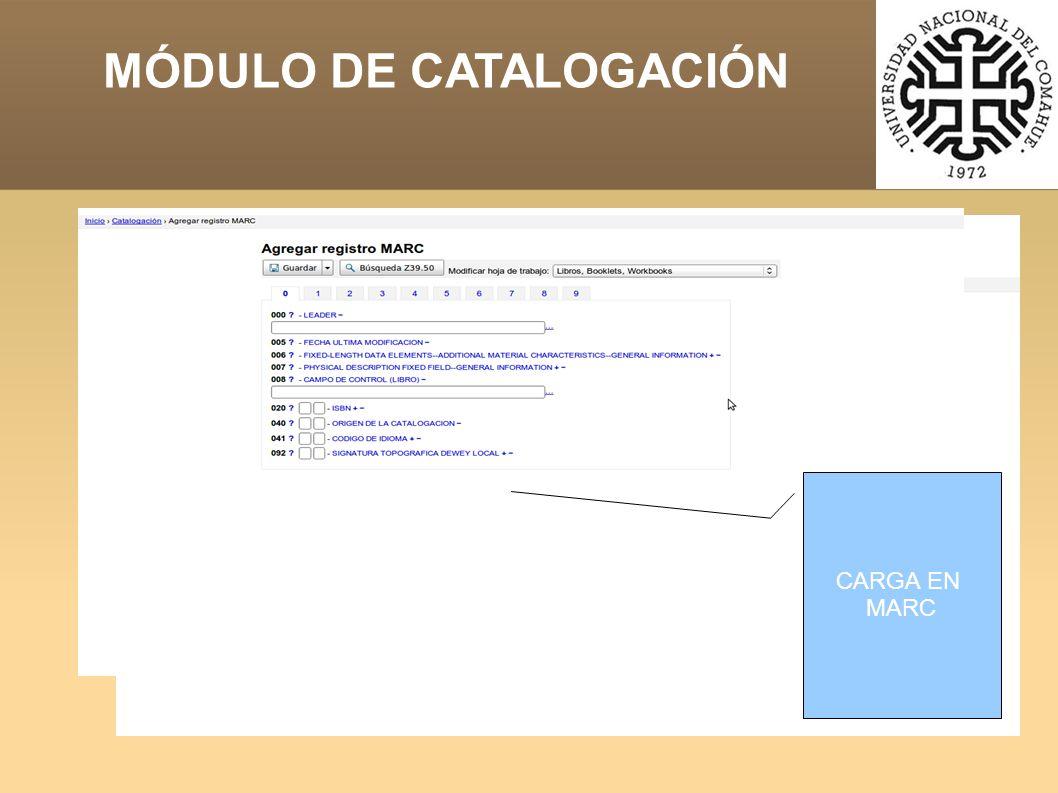 MÓDULO DE CATALOGACIÓN PERMITE ELECCIÓN DE HOJA DE TRABAJO Y BÚSQUEDAD Z39.50 CARGA EN MARC