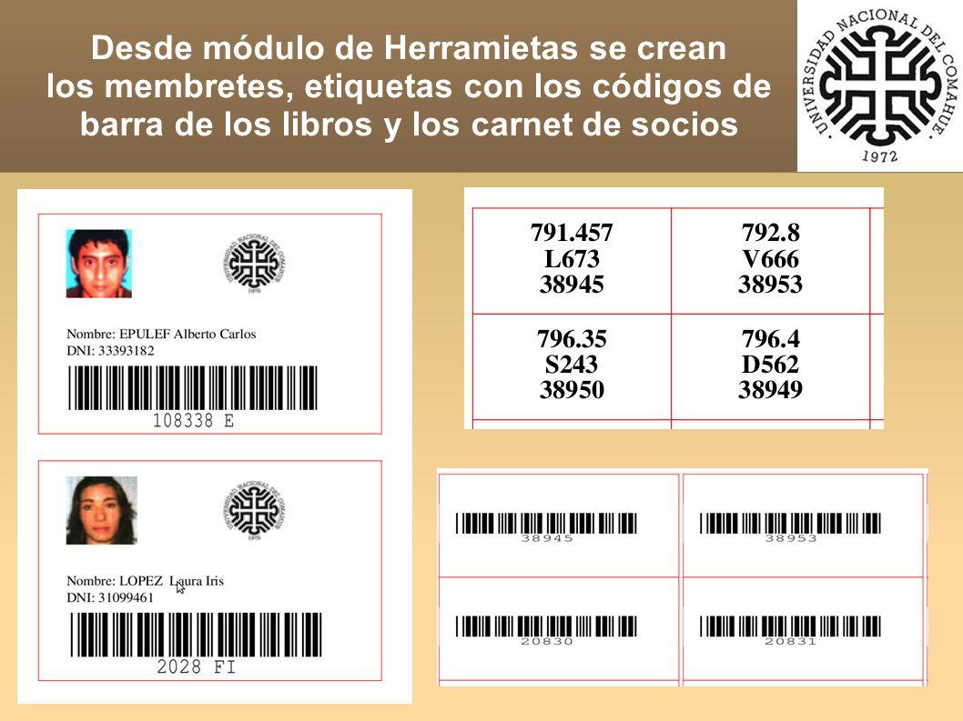 Desde módulo de Herramietas se crean los membretes, etiquetas con los códigos de barra de los libros y los carnet de socios