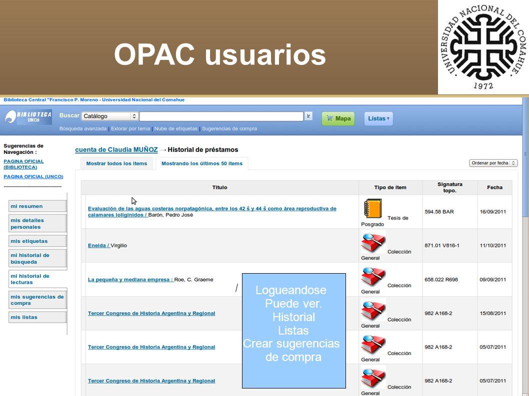 OPAC usuarios Logueandose Puede ver. Historial Listas Crear sugerencias de compra