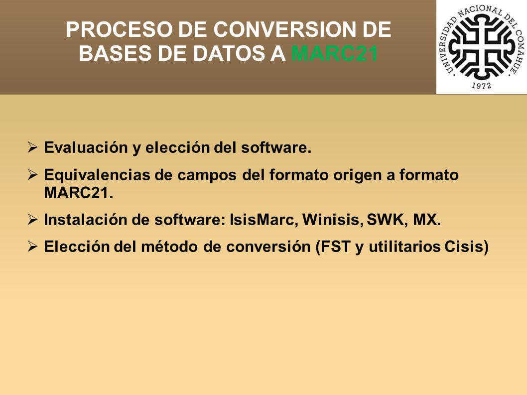 PROCESO DE CONVERSION DE BASES DE DATOS A MARC21 Evaluación y elección del software.
