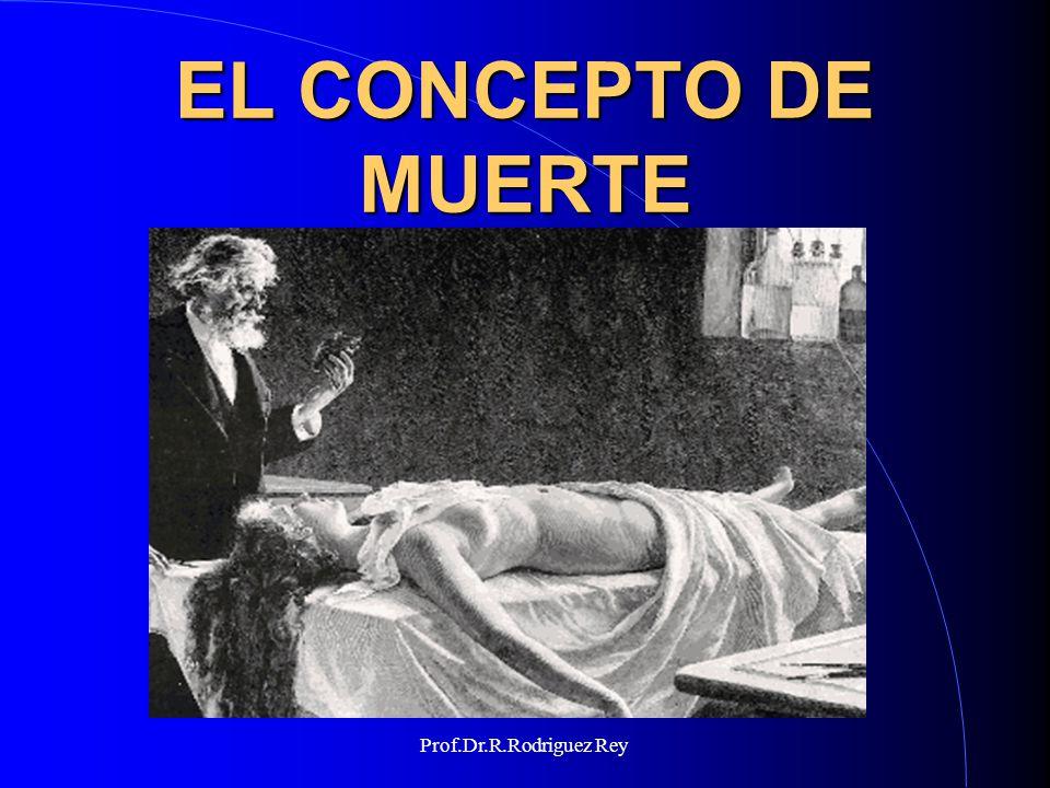 Prof.Dr.R.Rodriguez Rey EL CONCEPTO DE MUERTE Es muy importante señalar al respecto que el concepto de muerte encefálica no aparece beneficiando al transplante de órganos, sino que el mismo fue una consecuencia del desarrollo de las Unidades de Cuidados Intensivos