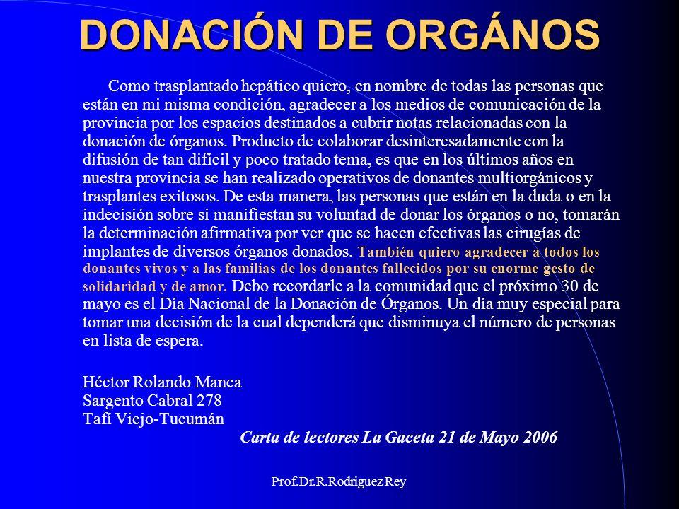Prof.Dr.R.Rodriguez Rey Manual de Ética American College of Physicians 4ª Edic.2006 Donación de órganos Existe la necesidad, cada vez más insatisfecha, de obtener órganos y tejidos.