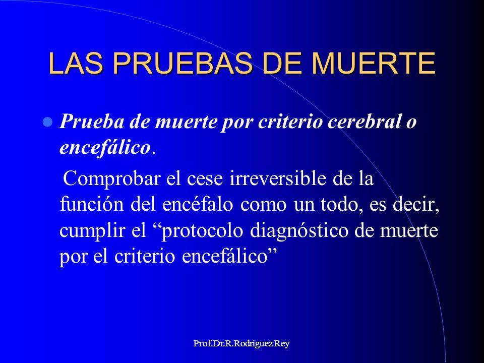 Prof.Dr.R.Rodriguez Rey PROTOCOLO DIAGNÓSTICO DE MUERTE POR EL CRITERIO ENCEFÁLICO