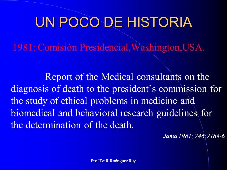 Prof.Dr.R.Rodriguez Rey UN POCO DE HISTORIA 1994 Reporte de la AAN (NIH).